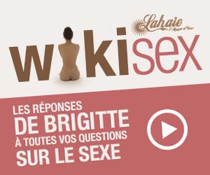 WikiSex : les réponses de Brigitte à toutes vos questions sur le sexe